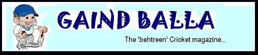 Gaind Balla - The 'behtreen' Cricket magazine