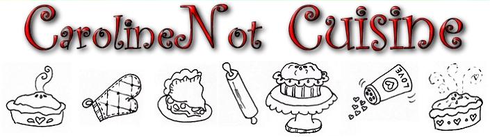 CarolineNot Cuisine