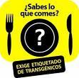Exijamos etiquetación de transgenicos