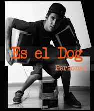 Es El Dog / Personal