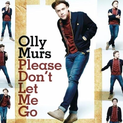 Please Let me go Quotes Olly Murs' Please Don't Let
