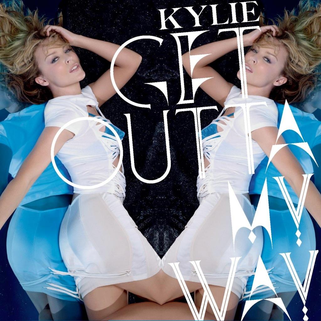 http://4.bp.blogspot.com/_nw8fcHV1bdE/TKJltzhI5fI/AAAAAAAAIZ8/EwTb67OH688/s1600/Kylie+Minogue+Get+Outta+My+Way.jpg