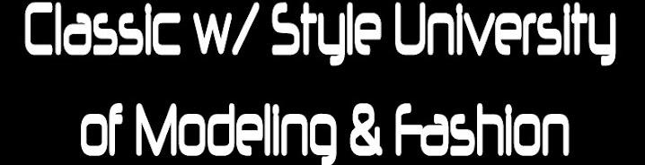 Classic w/ Style University of Modeling & Fashion