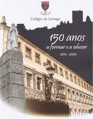 COLÉGIO DE LAMEGO 1859 - 2009 150 anos a Formar e a Educar
