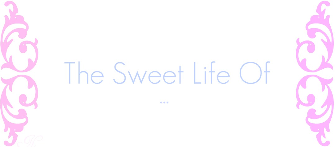 the sweet life of...