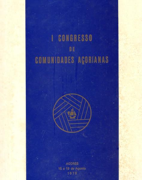 Actas do I Congresso de Comunidades Açorianas (Organização e Coordenação Editorial). 1978.