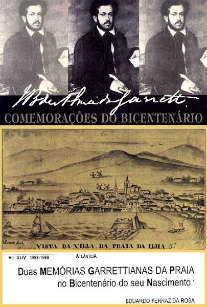 """""""Duas Memórias Garrettianas da Praia no Bicentenário do seu Nascimento"""". 1999"""