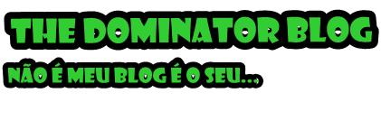 ::...The Dominator Blog ...::