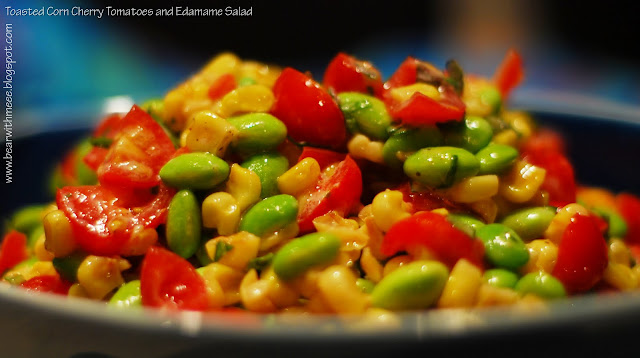 Bearwithmeee: Toasted Corn Cherry Tomatoes and Edamame Salad