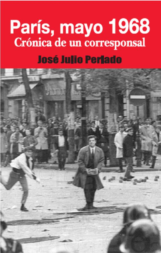 PARÍS, MAYO 1968. CRÓNICA DE UN CORRESPONSAL