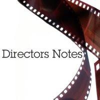 Directors Notes