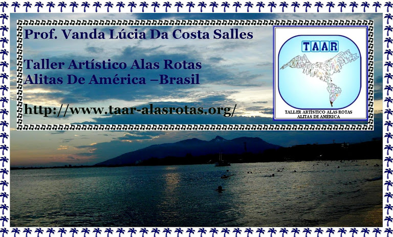 "PROF. VANDA LÚCIA DA COSTA SALLES-T.A.A.R -""ALAS ROTAS-ALITAS DE AMÉRICA"" -BRASIL -"