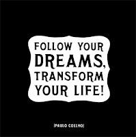 http://4.bp.blogspot.com/_oIKcEALWQBU/TIw-_Tpw-SI/AAAAAAAAAlY/PO9BvV-aSGw/s1600/Follow-Your-Dreams-Transform-Your-Life-Posters.jpg
