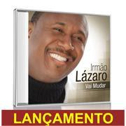 Novo CD Vai Mudar do Irmão Lázaro
