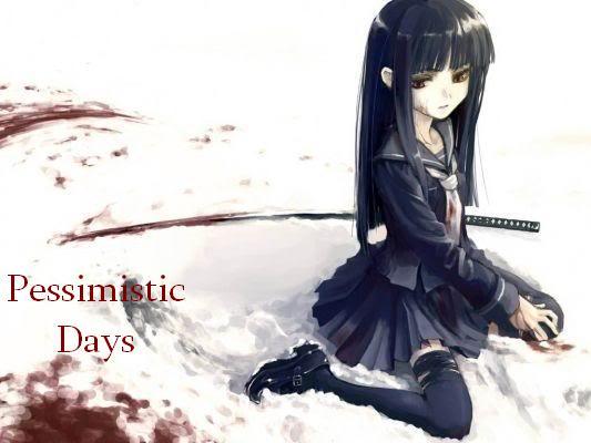 Pessimistic days