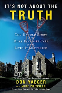 It's Not About the Truth: The Untold Story of the Duke Lacrosse Case by Don Yaeger, with Mike Pressler