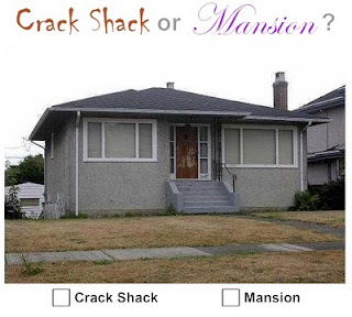 Vancouver Crack Shack or Mansion?