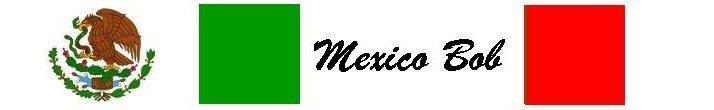 Mexico Bob
