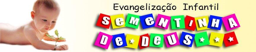 Evagelização Infantil Sementinha de Deus