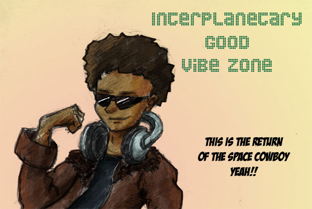 Interplanetary Good Vibe Zone