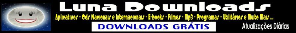 Luna Downloads Grátis - Cds completos , Filmes , Mp3 , Programas , Seriados , Utilitários e muito +