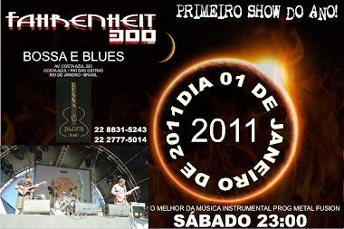 SHOW FAHRENHEIT 300 - PRIMEIRO DO ANO DE 2011 - NO BOSSA E BLUES 01 DE JANEIRO DE 2011
