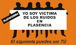 PLATAFORMA YO SOY VICTIMA DE LOS RUIDOS EN PLASENCIA