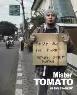 Mister Tomato - Lagi Kere
