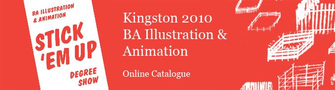 Stick 'Em Up Illustration & Animation Degree Show 2010