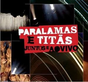 Capa Os Paralamas do Sucesso e Titãs   Juntos e Ao Vivo | músicas
