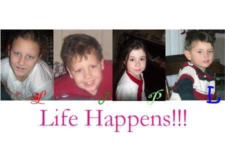 Life Happens!!!