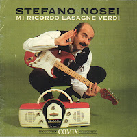 Stefano Nosei - Mi Ricordo Lasagne Verdi