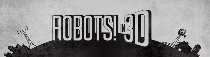 Robots! in 3D