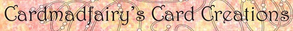 Cardmadfairy's Creations