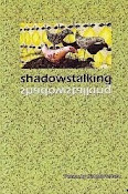 Shadowstalking by Kat Mortensen