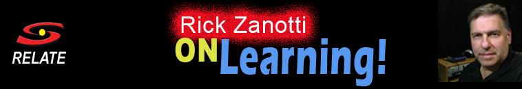 Rick Zanotti on Learning!