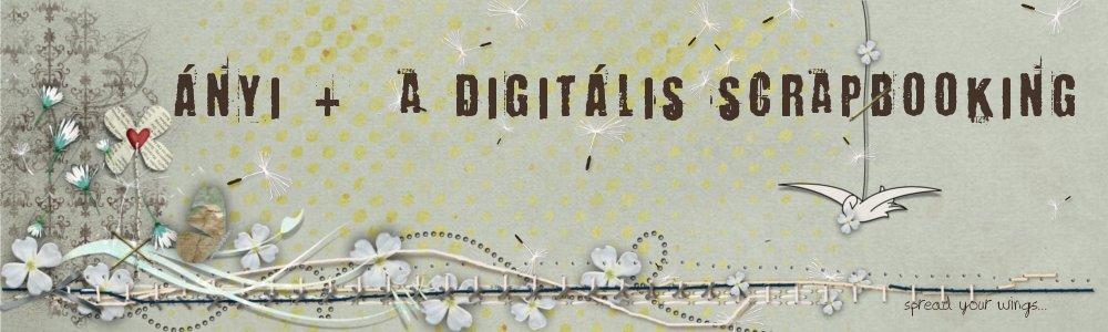 Ányi + a digitális scrapbooking