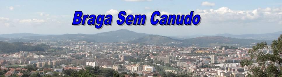 Braga Sem Canudo