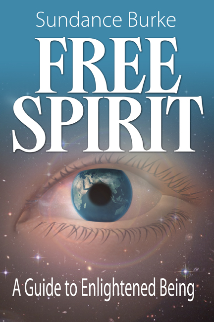 """Free Spirit: A Guide to Enlightened Being"""