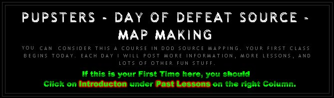 Pupsters - Day of Defeat Source - Map Making