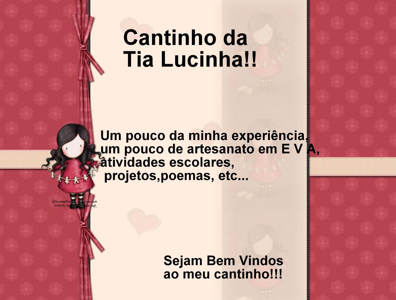 Cantinho da Tia Lucinha... Sejam Bem Vindos!!!