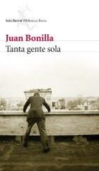 Tanta gente sola, de Juan Bonilla (Seix Barral)