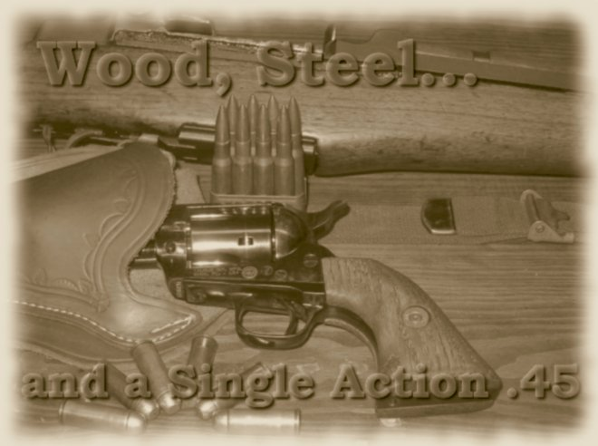 Wood, steel and a single action .45
