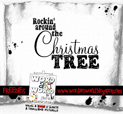 http://wordartworld.blogspot.com/2009/12/rockin-around-christmas-tree.html