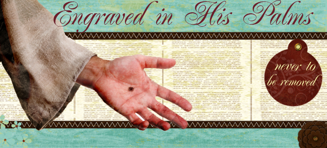 Engraved in His Palms