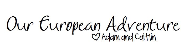 Our European Adventure