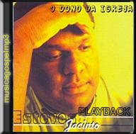 Esteves Jacinto - O Dono da Igreja - Playback