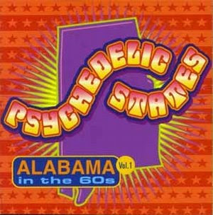 Psychedelic States - Alabama In The 60s Vol. 1