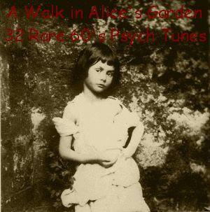 A Walk in Alice's Garden - 32 Rare 60's Psych Tunes