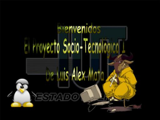 EL PROYECTO SOCIO-TECNOLOGICO de Luis Alex Mata